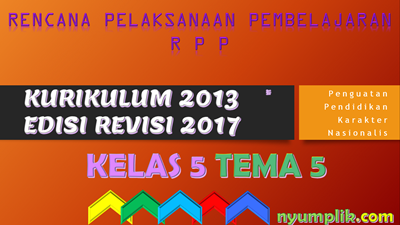 Download RPP K13 Kelas 5 Semester 1 Revisi 2017 Tema 5