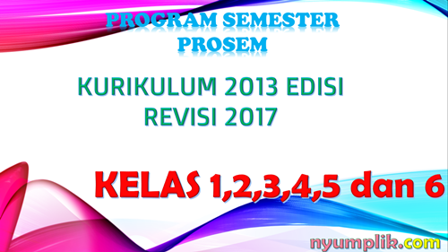 Download Prosem K13 Revisi 2017 Kelas 1,2,3,4,5 dan 6