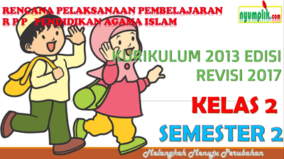 Download RPP PAI SD kelas 2 Semester 2 kurikulum 2013 revisi 2017