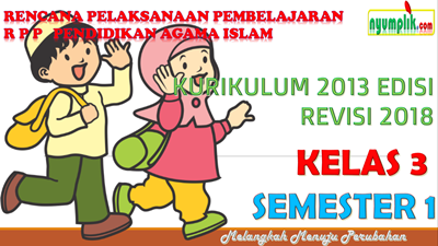 Download RPP PAI SD kelas 3 Semester 1 kurikulum 2013 revisi 2018