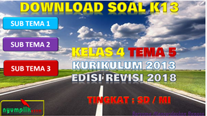 Download Soal Kelas 4 Tema 5 Kurikulum 2013 Revisi 2018