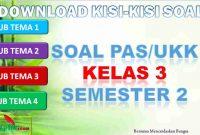 Kisi-kisi PAS/UKK Kelas 3 Semester 2