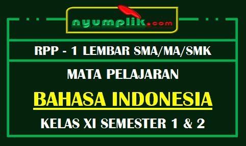 RPP Bahasa Indonesia 1 Lembar SMA Kelas XI Untuk Semester 1 dan 2