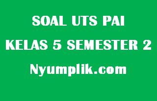 Latihan Soal Ulangan UTS PAI Kelas 5 Semester 2 K13