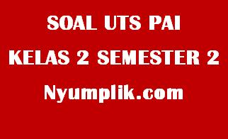 Latihan Soal Ulangan UTS PAI Kelas 2 Semester 2 K13