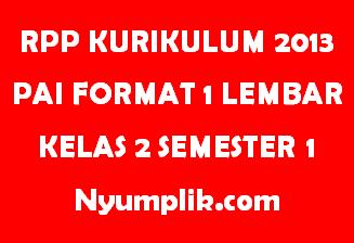RPP Kurikulum 2013 PAI Format 1 Lembar Kelas 2 Semester Ganjil