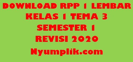 Download RPP 1 Lembar Kelas 1 Semester 1 Tema 3 Format Terbaru